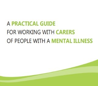 A Practical Guide for Working with Carers of People with a Mental Illness