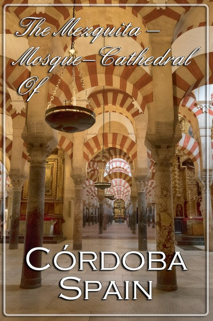 The Mezquita – Mosque–Cathedral, Córdoba, Spain