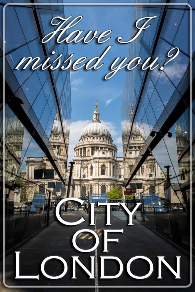 City of London, have I missed you?