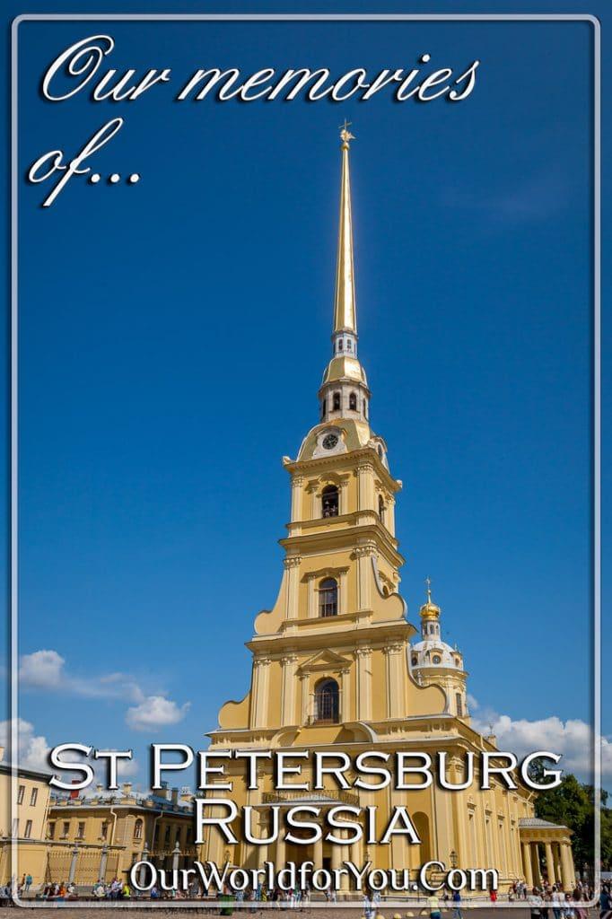 Our memories of St Peterburg, Russia