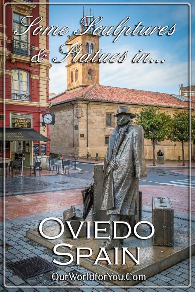 Soooo Many Sculptures & Statues in Oviedo, Spain