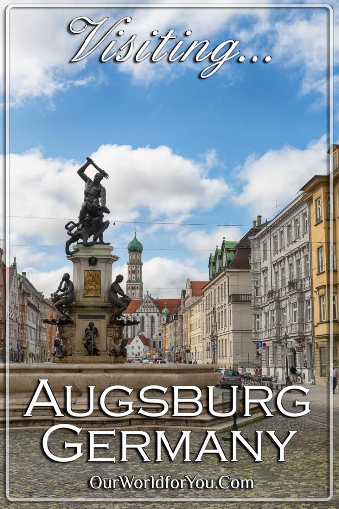 A Pin Image of Our Post - Visiting Augsburg, Bavaria, Germany'