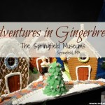 Adventures in Gingerbread at the Springfield Museums