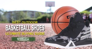 Best Outdoor Basketball Shoes 2017 With Ultimate Buying Guide