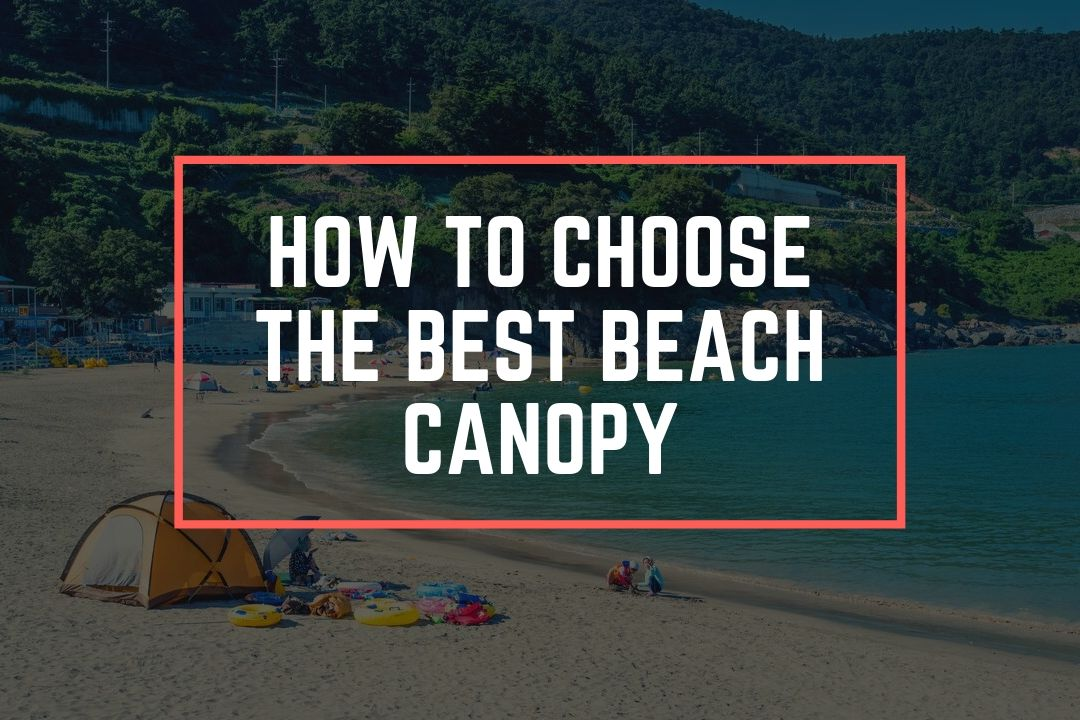 Beach Canopy Review