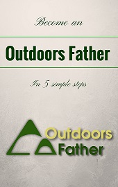 5 Steps to becoming an Outdoors Father_Small