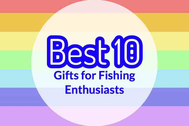 Best 10 Christmas Gifts for Fishing Enthusiasts