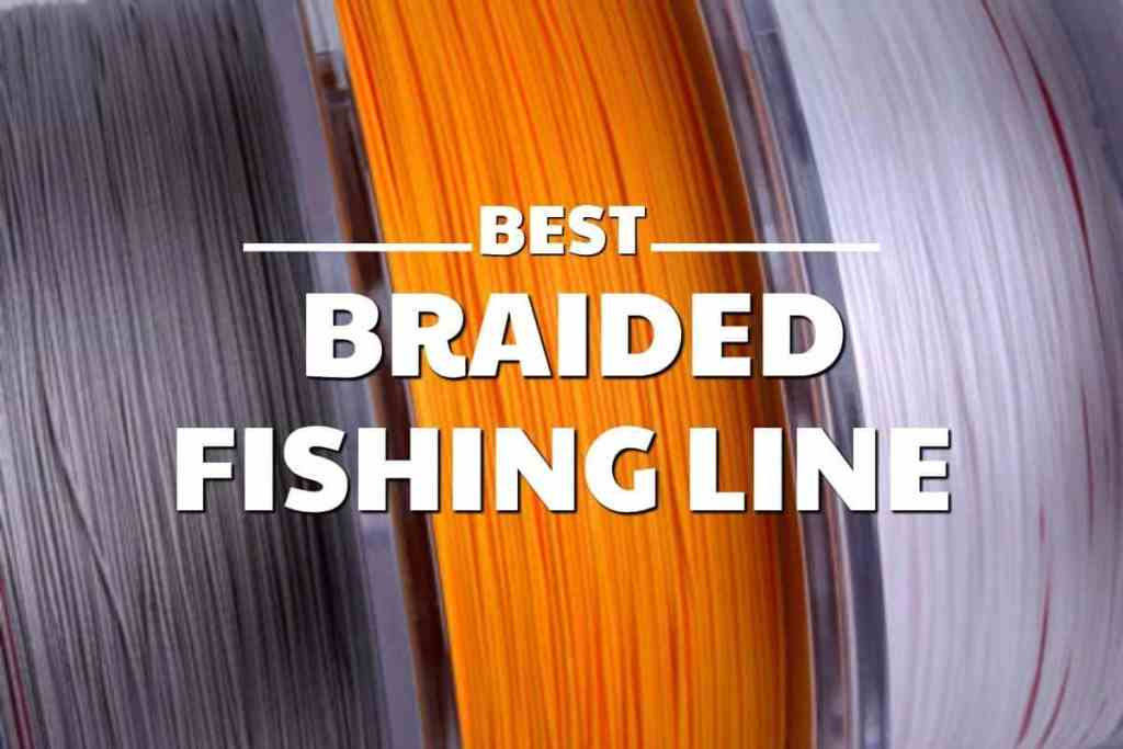 Best Braided Fishing Line Reviews