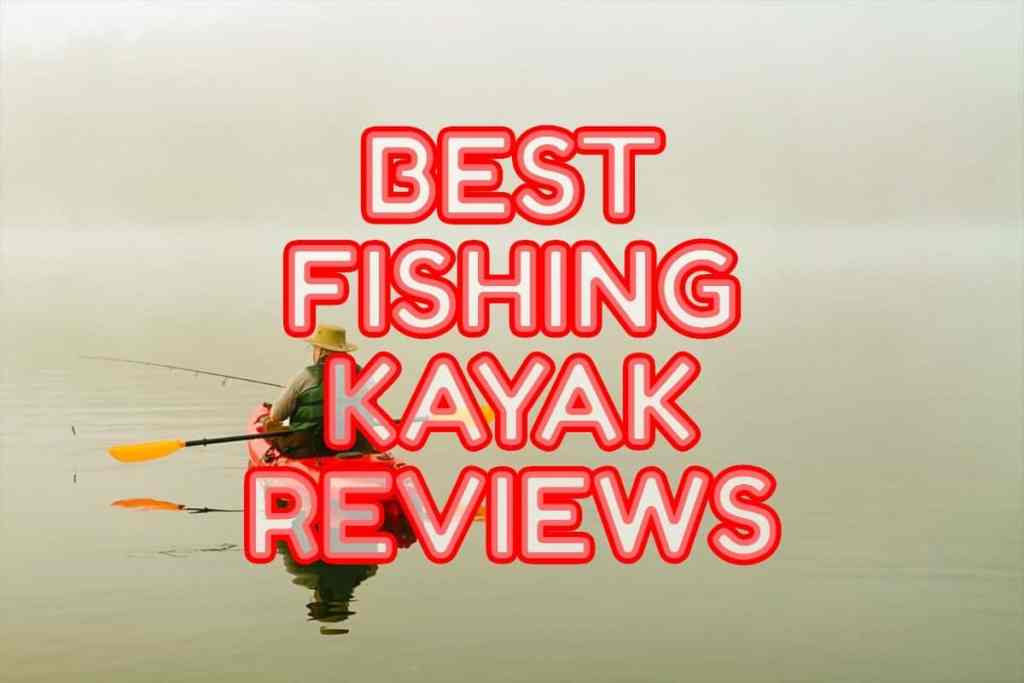 best-fishing-kayak-reviews