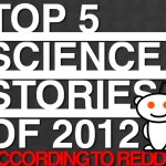 Top 5 Science Stories of 2012 According to Reddit