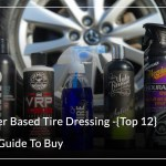 Best Water Based Tire Dressing Top 12 In 2020 Outinglovers