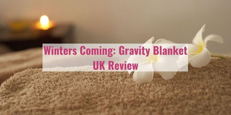 Gravity Blanket UK review