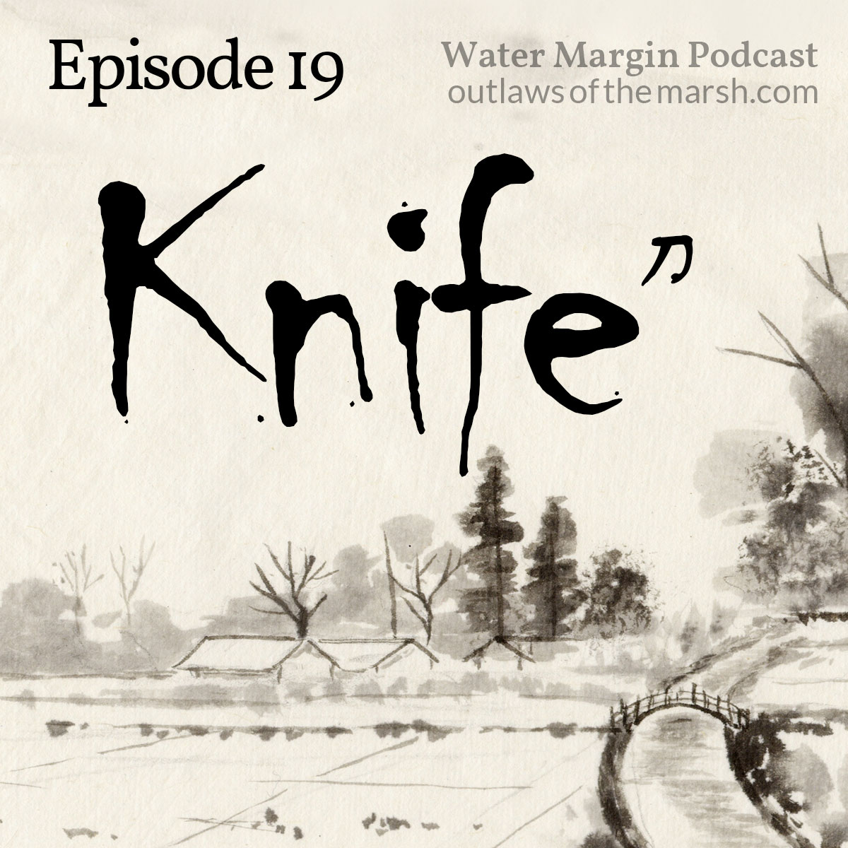 Water Margin 019: Knife | Water Margin Podcast: Outlaws of