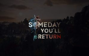 Someday You'll Return Review (PC)