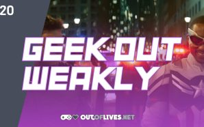 Geek Out Weakly 20 – Falcon and the Winter Soldier…