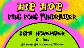 Hip Hop Ping Pong Fundraiser logo with stylised graffiti, event dates listed as 26th November 2017 6pm - 10pm. £6 entry.