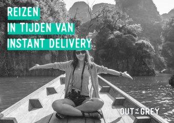 Reizen in tijden van instant delivery