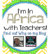 I'm in Africa Working with Teachers!!  Find Out Why!