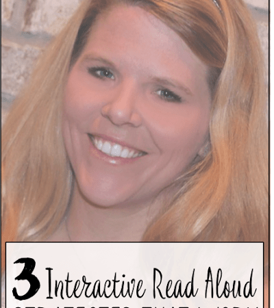 Day Four: 3 Interactive Read Aloud Strategies that Work