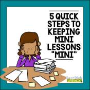 "5 Quick Steps to Keeping Mini Lessons ""Mini"""