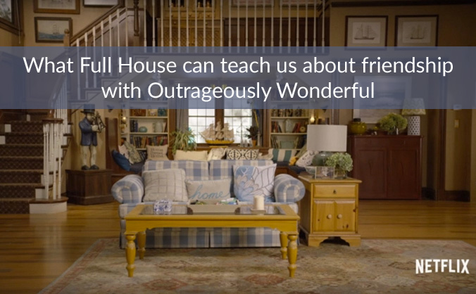 Today on the blog we're talking about friendship and why being Kimmy Gibbler is a good thing. Check out out. #FullerHouse #friendship #outrageouslywonderful