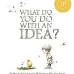 """What Do you Do With an Idea?"" follows the story of a child who has an idea, nurtures it and sends it out into the world. This book makes my heart sing and eyes well with tears. The storyline is easy to follow and fun to read with a deep and lasting message that kids and adults will love."