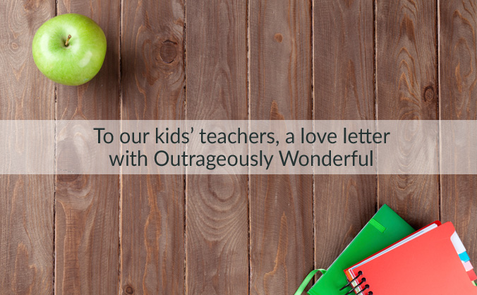 To our kids' teachers, a love letter