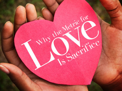 /13Feature_Why_the_Metric_for_Love_Is_Sacrifice_0408_913734087.jpg