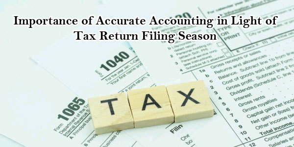 The Importance of Accurate Accounting in Light of Tax Return Filing