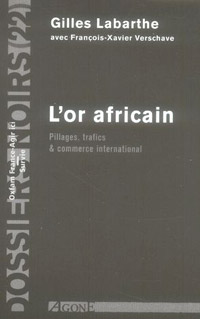 L'Or africain Pillages, trafics et commerce international