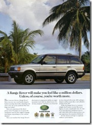 A Range Rover will make you feel like a million dollars.  Unless, of course, you're worth more.