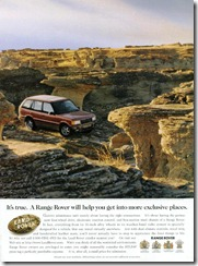 It's true.  A Range Rover will help you get into more exclusive places.