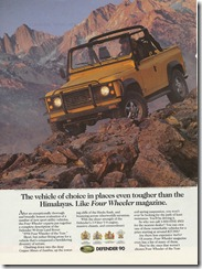 The vehicle of choice in places even tougher then the Himalayas.  Like Four Wheeler magazine.