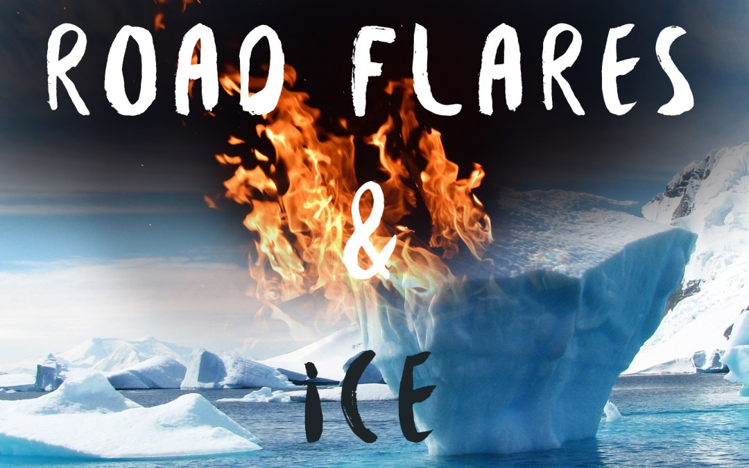 Road Flares & Ice