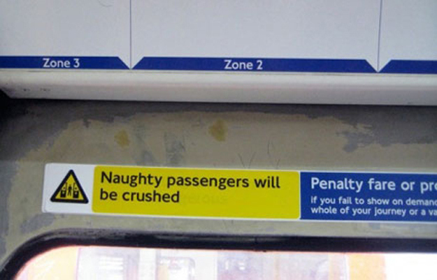 They are far too strict with the naughty passengers.