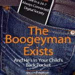 The Boogeyman Exists; And He's In Your Child's Back Pocket (2nd Edition): Internet Safety Tips & Technology Tips For Keeping Your Children Safe … Social Media Safety, and Gaming Safety by Jesse Weinberger