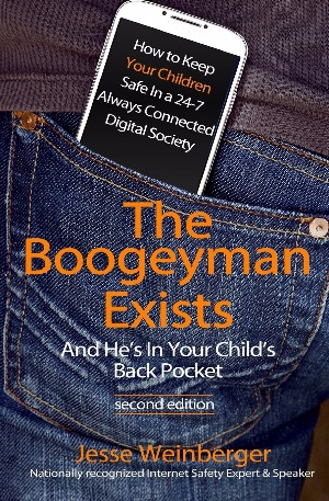 Book: The Boogeyman Exists; And He's In Your Child's Back Pocket (2nd Edition): Internet Safety Tips & Technology Tips For Keeping Your Children Safe … Social Media Safety, and Gaming Safety by Jesse Weinberger