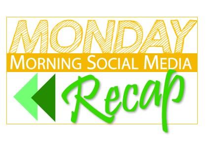 Monday Morning Social Media Recap