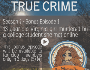 Internet Safety Podcast, Parenting Podcast, Big Mama's House Podcast Season 1 Episode 4: TRUE CRIME