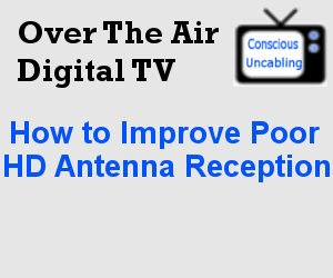 Improve Poor HD Antenna Reception