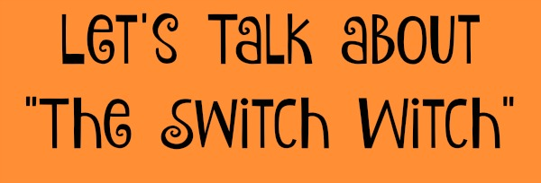 lets-talk-about-the-switch-witch