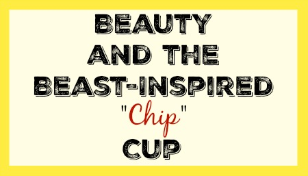 beauty-and-the-beast-inspired-chip-cup