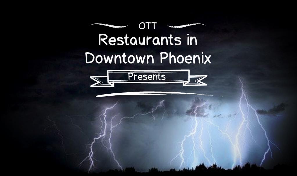 Restaurants in Downtown Phoenix, Restaurants in Downtown Phoenix, Over The Top SEO