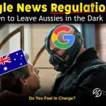Google News, Google News Regulations Threaten to Leave Aussies in the Dark, Over The Top SEO
