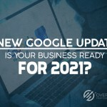 Google Update, New Google Update. Is your business ready for 2021?, Over The Top SEO