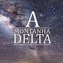 A Montanha Delta - E se você soubesse que tudo o que nos cerca são mentiras iluminadas e verdades ocultas? (Livro) 8