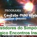 Programa Contato OVNI Ufologia - Bastidores do Simpósio Ufológico Encontros Insólitos 9