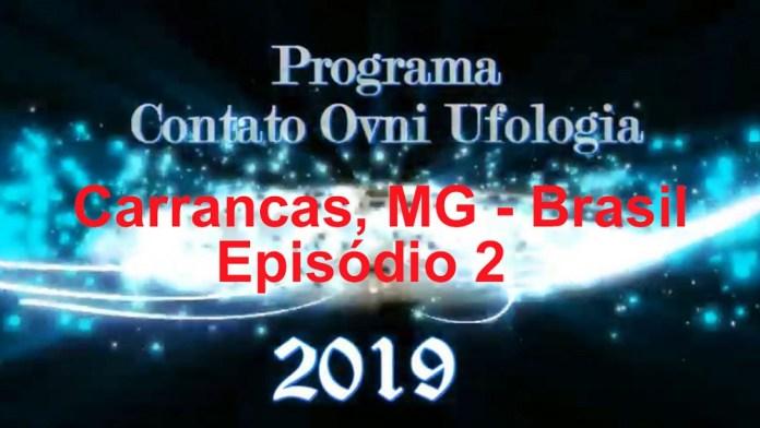 Programa Contato OVNI Ufologia 2019 - Carrancas MG: Uma cidade visitada por OVNIs - 2º Episódio