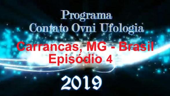 Programa Contato OVNI Ufologia 2019 – Carrancas MG: Uma cidade visitada por OVNIs – 4º Episódio