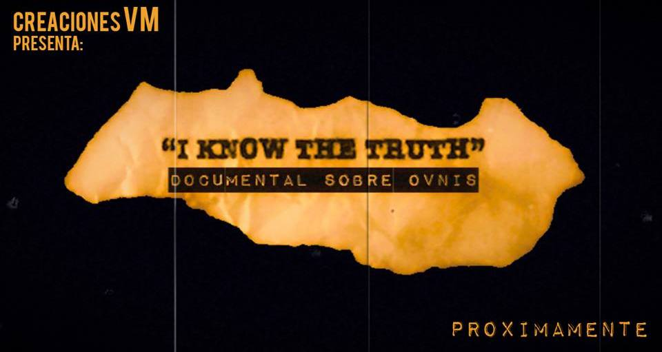 I Know The truth Documental Ovnis